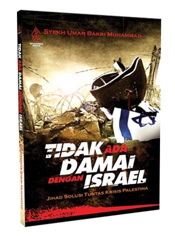 TIDAK ADA DAMAI DENGAN ISRAEL